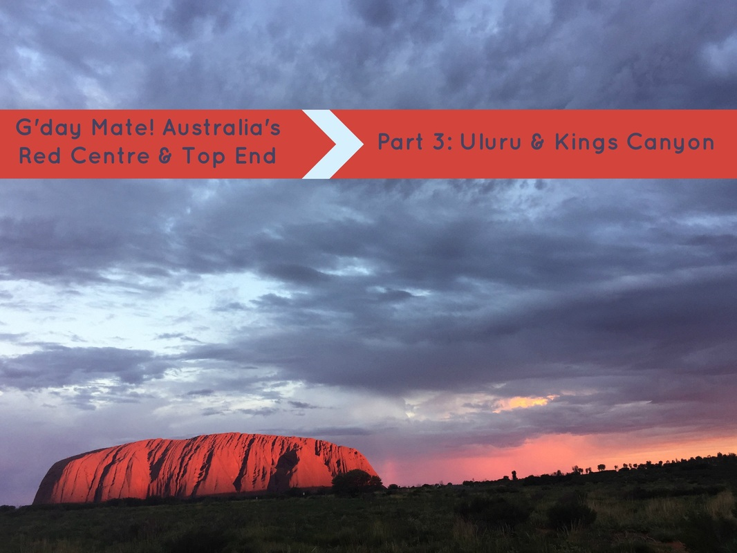 Travel notes: Australia's Uluru & Kings Canyon